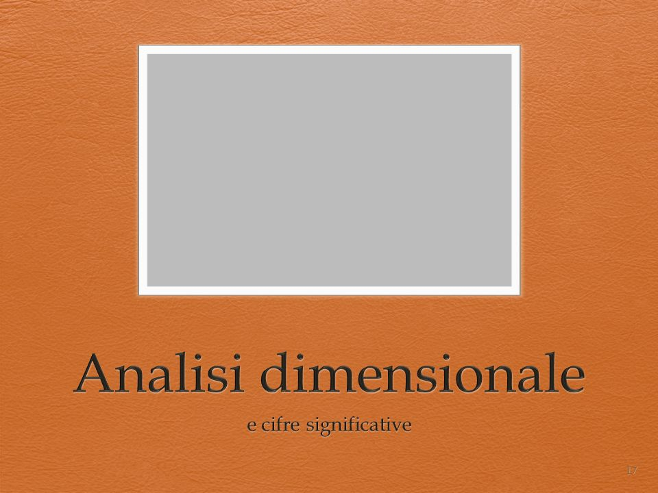 Analisi dimensionale e cifre significative