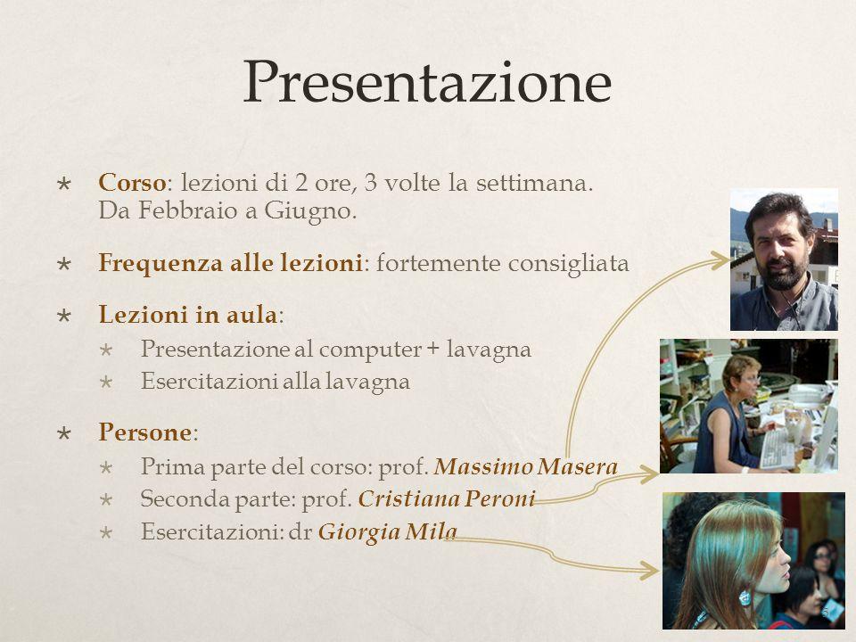 Presentazione Corso: lezioni di 2 ore, 3 volte la settimana. Da Febbraio a Giugno.