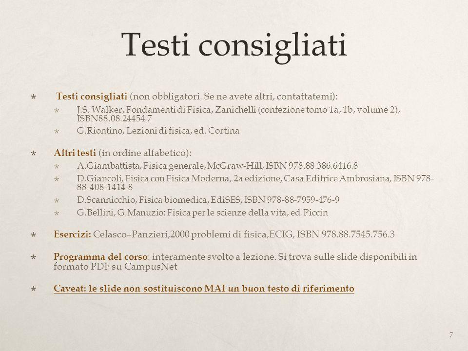 Testi consigliati Testi consigliati (non obbligatori. Se ne avete altri, contattatemi):