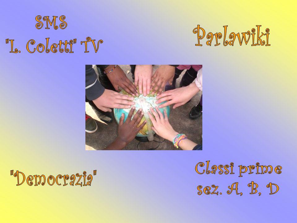 SMS L. Coletti TV Parlawiki Classi prime sez. A, B, D Democrazia