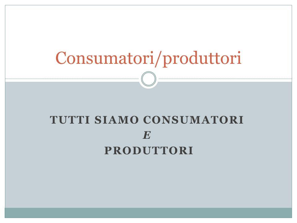 Consumatori/produttori
