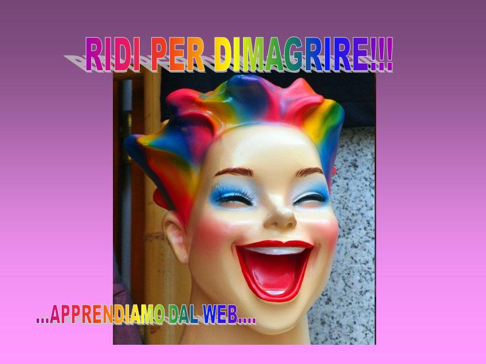 RIDI PER DIMAGRIRE!!! ...APPRENDIAMO DAL WEB....