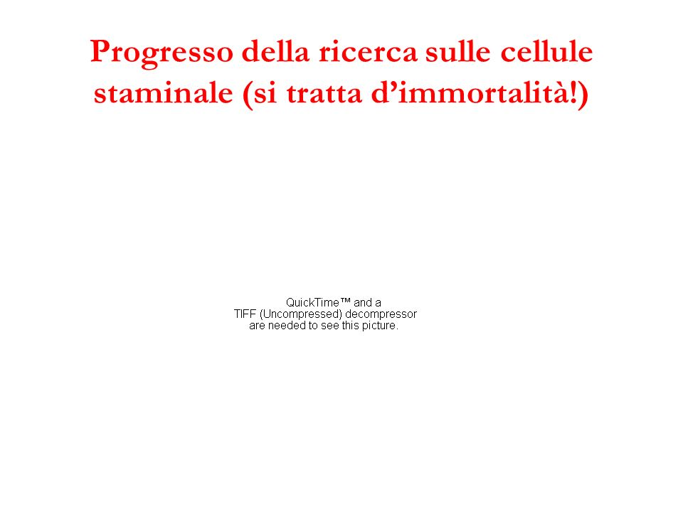 Progresso della ricerca sulle cellule staminale (si tratta d'immortalità!)