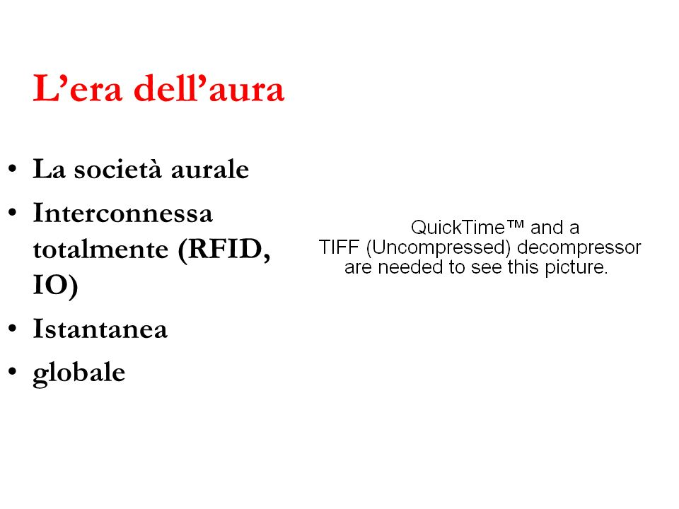 L'era dell'aura La società aurale Interconnessa totalmente (RFID, IO)
