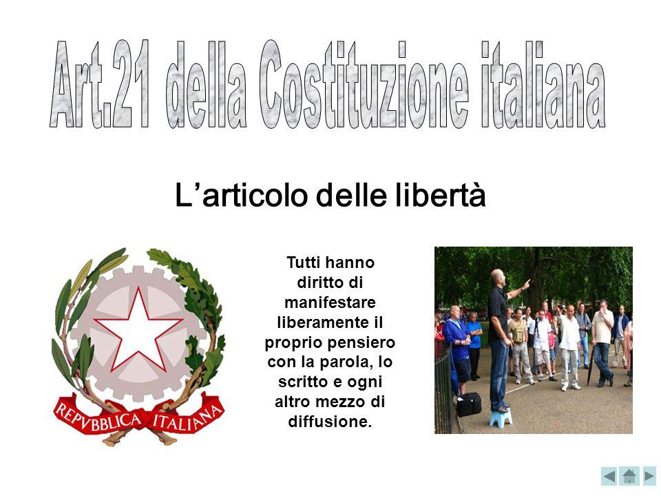 Art.21 della Costituzione italiana L'articolo delle libertà