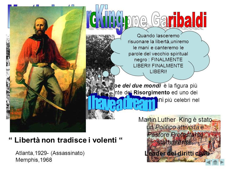 Martin Luther King Giuseppe Garibaldi I have a dream