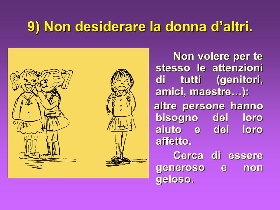 9) Non desiderare la donna d'altri.