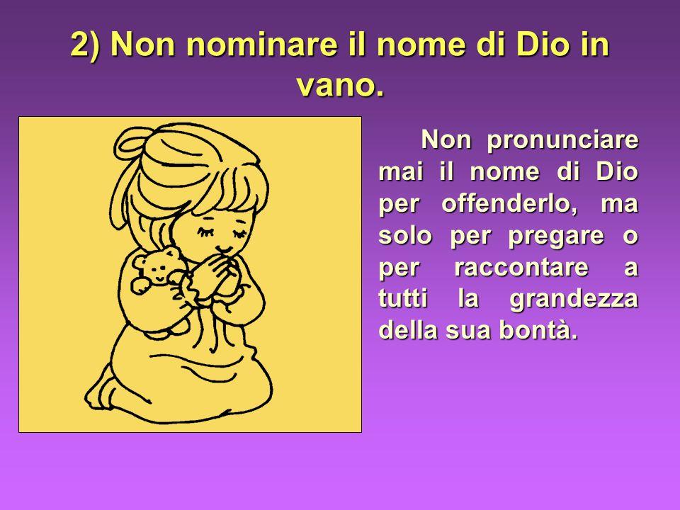 2) Non nominare il nome di Dio in vano.