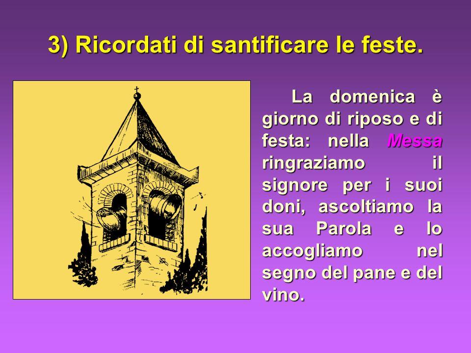 3) Ricordati di santificare le feste.
