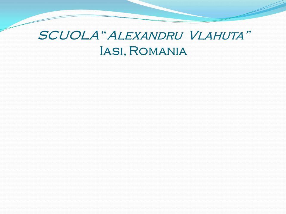 SCUOLA Alexandru Vlahuta Iasi, Romania
