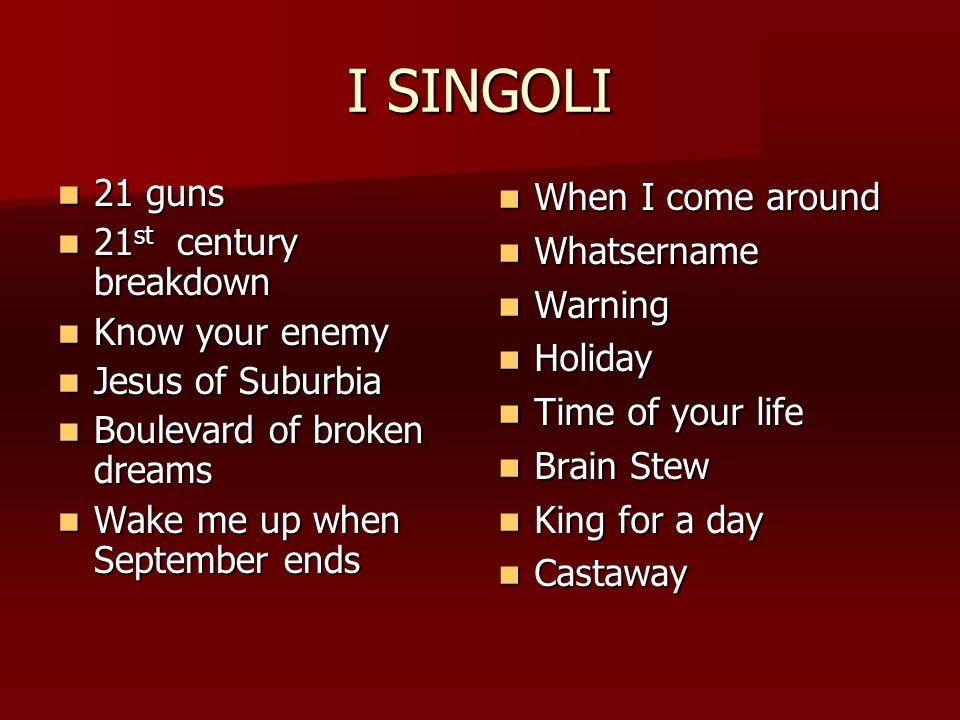 I SINGOLI 21 guns 21st century breakdown Know your enemy
