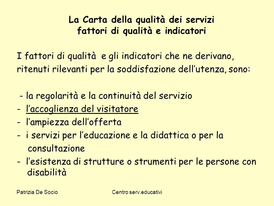 La Carta della qualità dei servizi fattori di qualità e indicatori