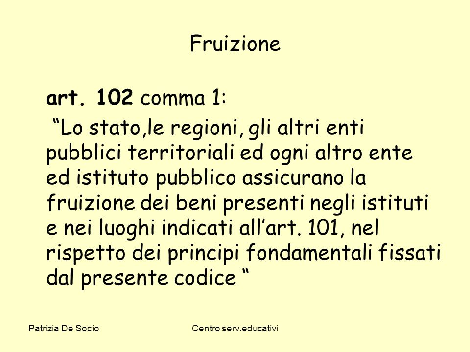 Fruizione art. 102 comma 1: