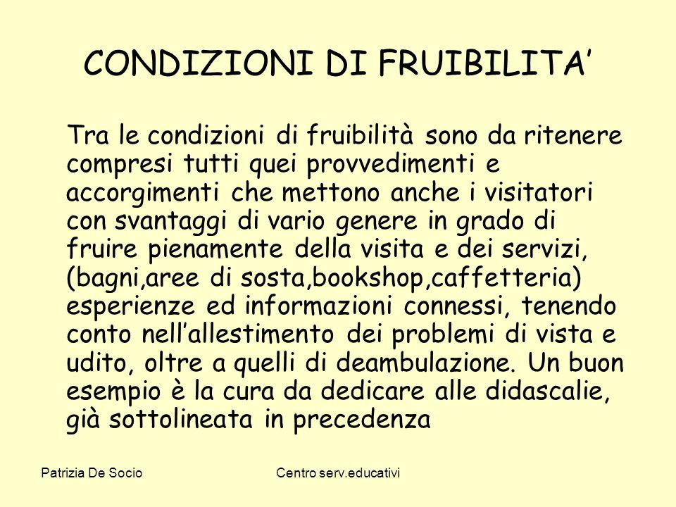 CONDIZIONI DI FRUIBILITA'