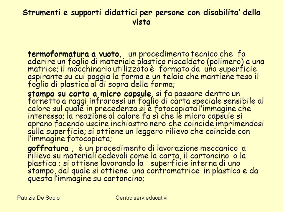 Strumenti e supporti didattici per persone con disabilita' della vista
