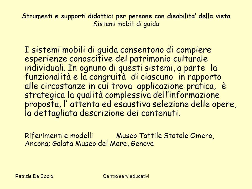 Strumenti e supporti didattici per persone con disabilita' della vista Sistemi mobili di guida