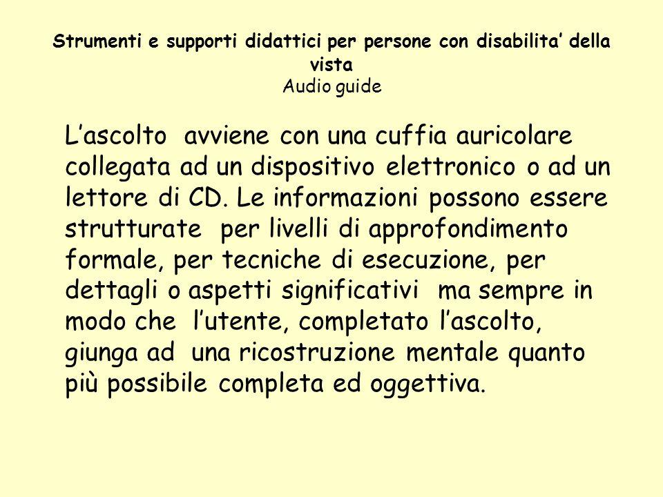 Strumenti e supporti didattici per persone con disabilita' della vista Audio guide