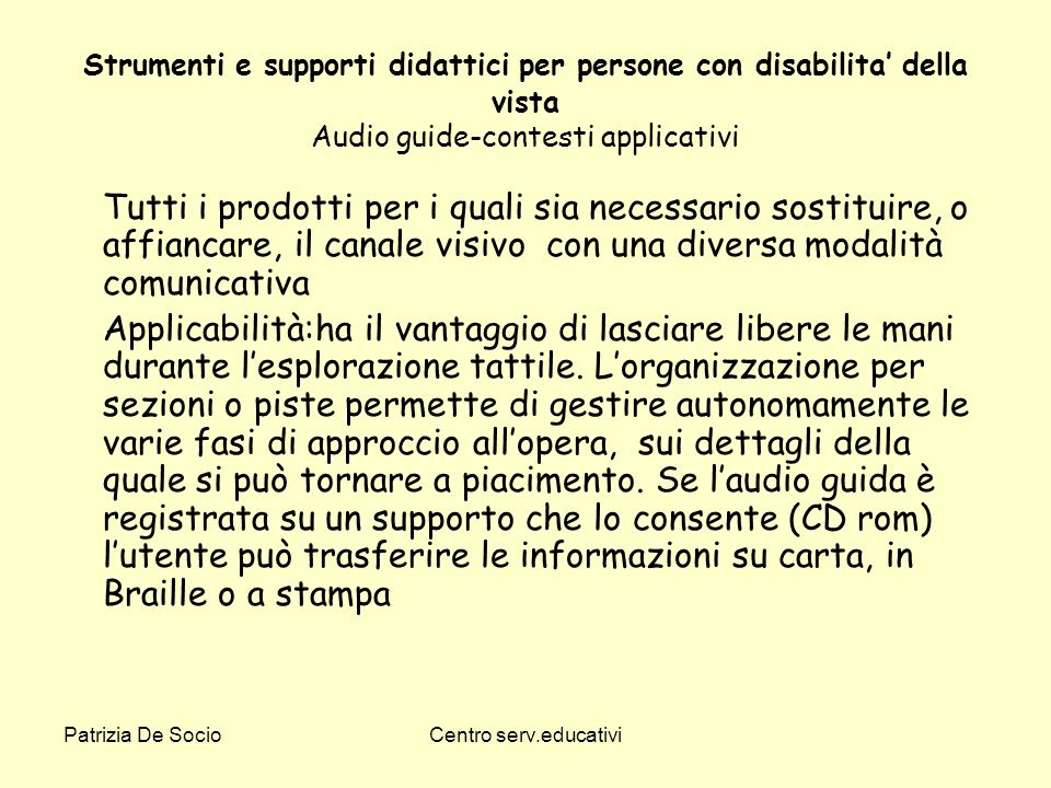 Strumenti e supporti didattici per persone con disabilita' della vista Audio guide-contesti applicativi