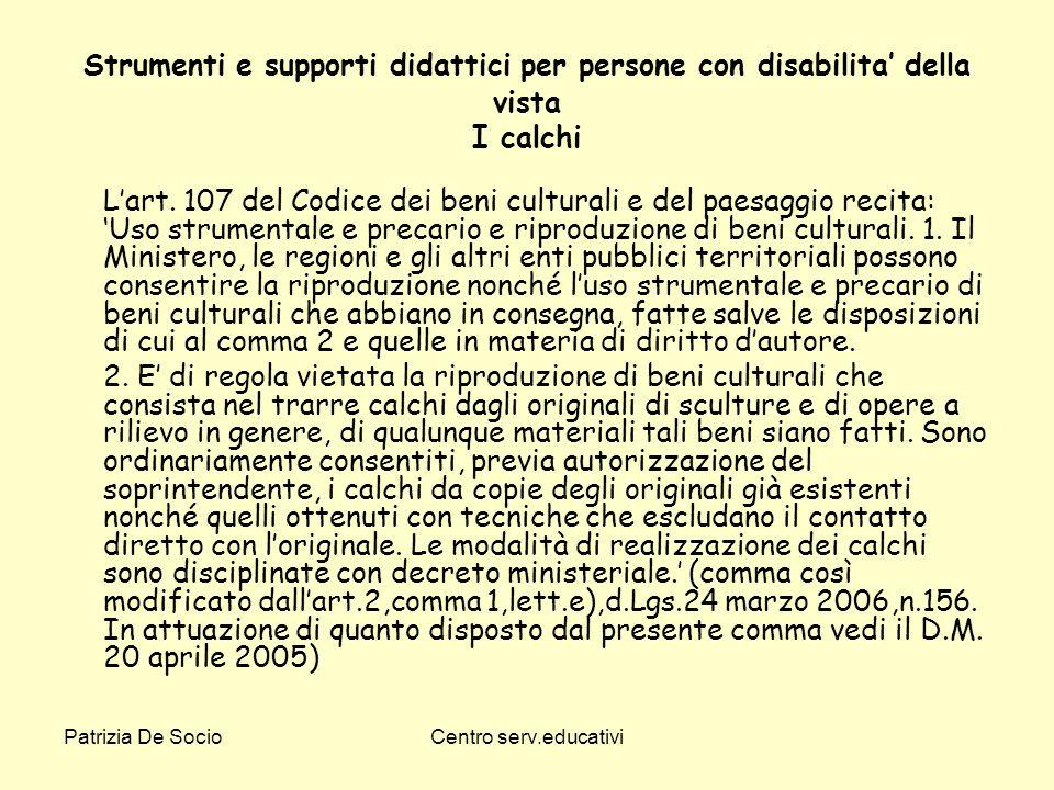 Strumenti e supporti didattici per persone con disabilita' della vista I calchi