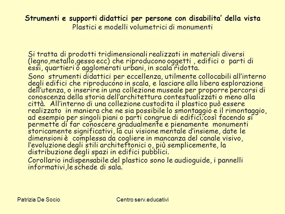 Strumenti e supporti didattici per persone con disabilita' della vista Plastici e modelli volumetrici di monumenti