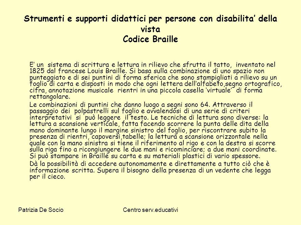 Strumenti e supporti didattici per persone con disabilita' della vista Codice Braille