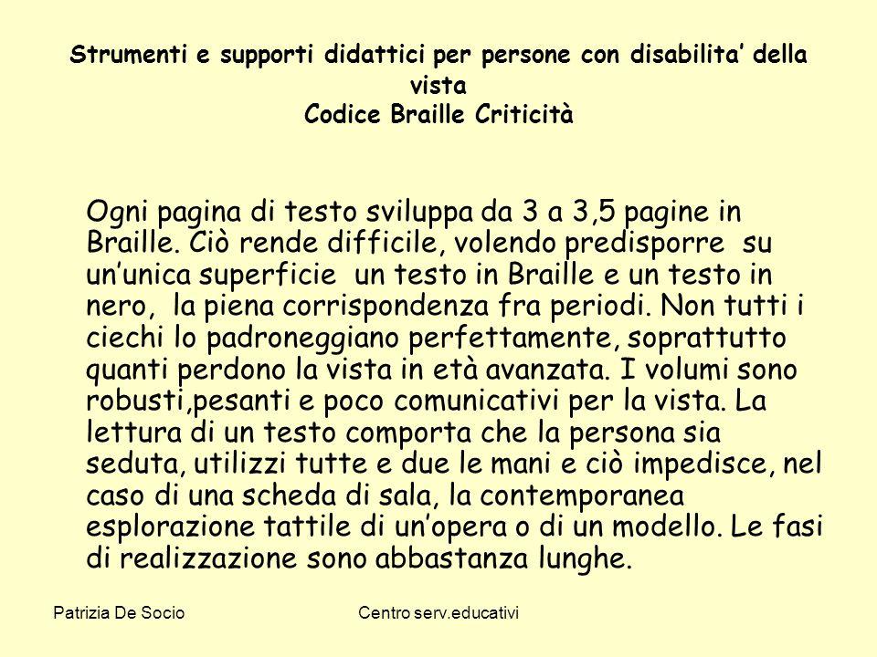 Strumenti e supporti didattici per persone con disabilita' della vista Codice Braille Criticità