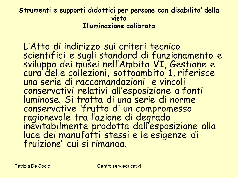 Strumenti e supporti didattici per persone con disabilita' della vista Illuminazione calibrata