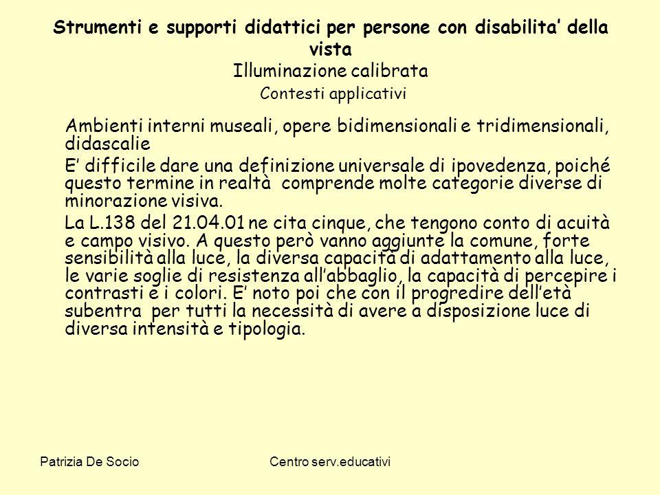 Strumenti e supporti didattici per persone con disabilita' della vista Illuminazione calibrata Contesti applicativi