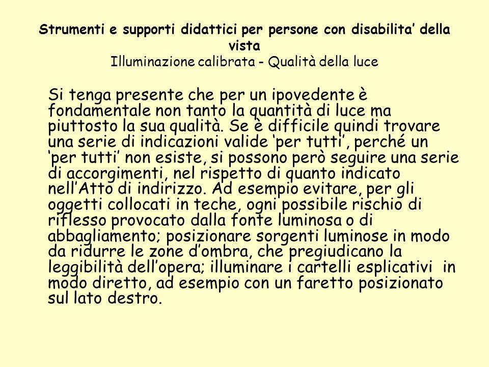 Strumenti e supporti didattici per persone con disabilita' della vista Illuminazione calibrata - Qualità della luce
