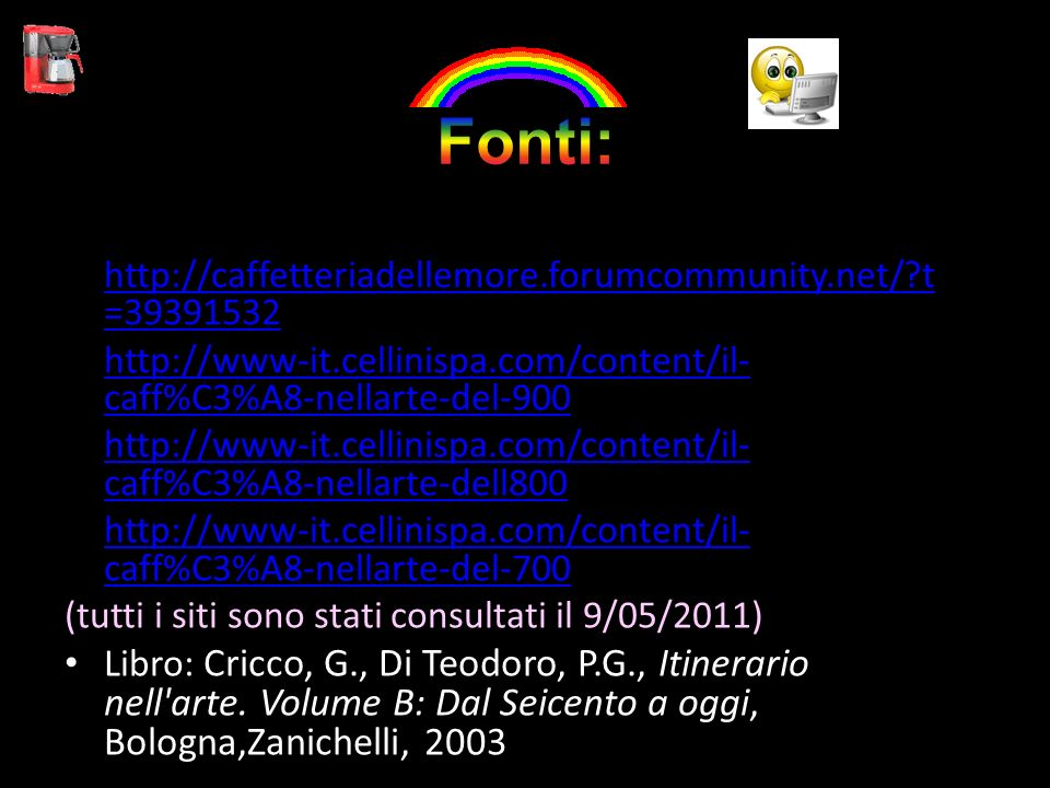 Fonti: http://caffetteriadellemore.forumcommunity.net/ t=39391532
