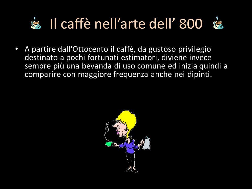 Il caffè nell'arte dell' 800