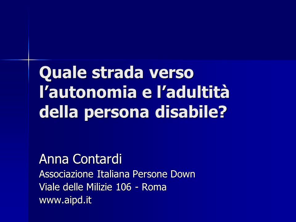 Quale strada verso l'autonomia e l'adultità della persona disabile