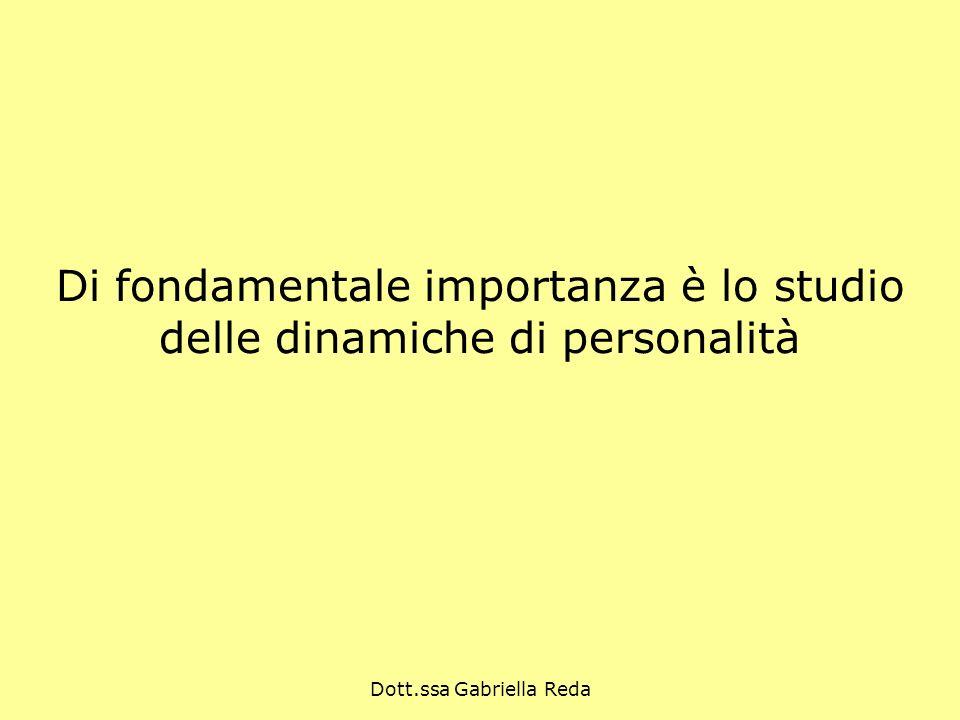 Di fondamentale importanza è lo studio delle dinamiche di personalità