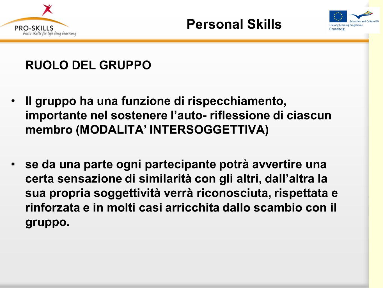 Personal Skills Il conduttore del gruppo dovrebbe porre particolare attenzione a: