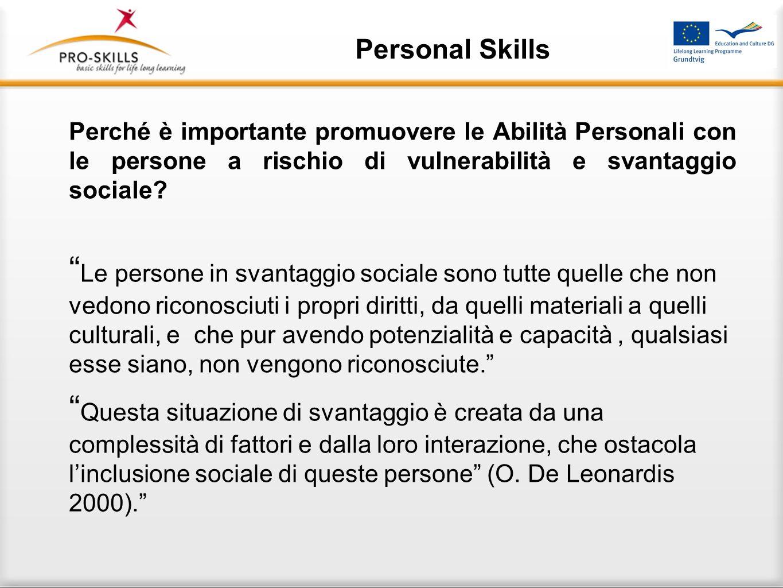 Personal Skills Gli aspetti psicologici che influiscono sulle persone in situazioni di vulnerabilità e svantaggio.