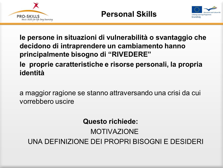 Personal Skills Le abilità personali sono considerate come fattori importanti che influiscono sulle scelte di salute.