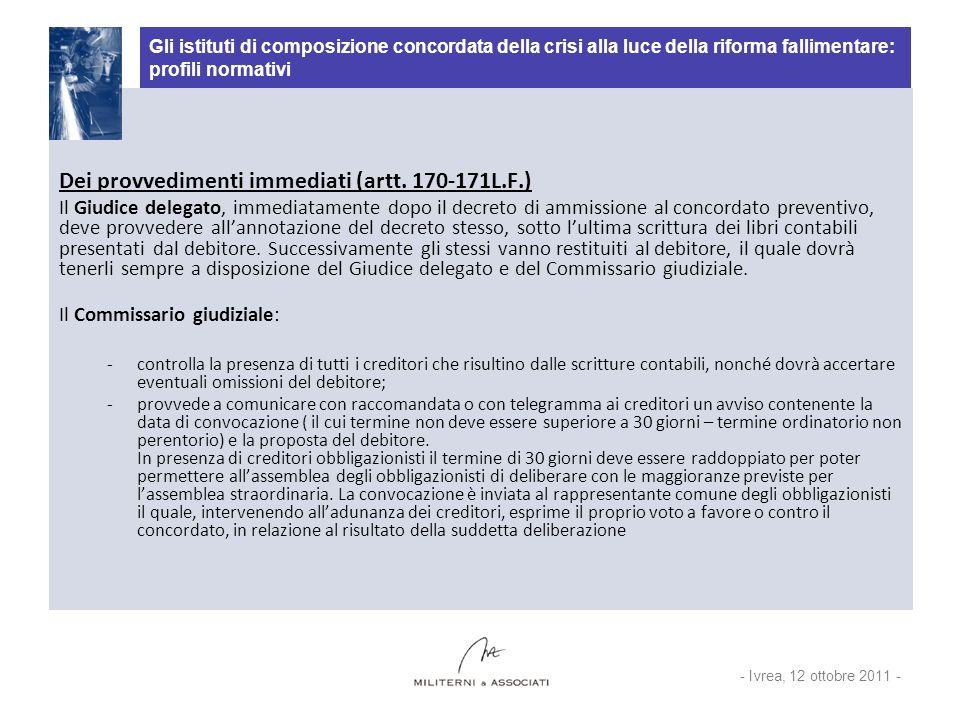 Dei provvedimenti immediati (artt. 170-171L.F.)