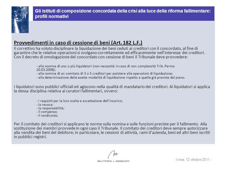 Provvedimenti in caso di cessione di beni (Art. 182 L.F.)