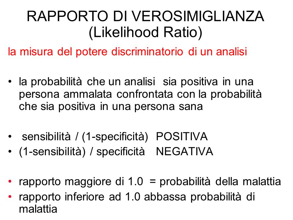 RAPPORTO DI VEROSIMIGLIANZA (Likelihood Ratio)