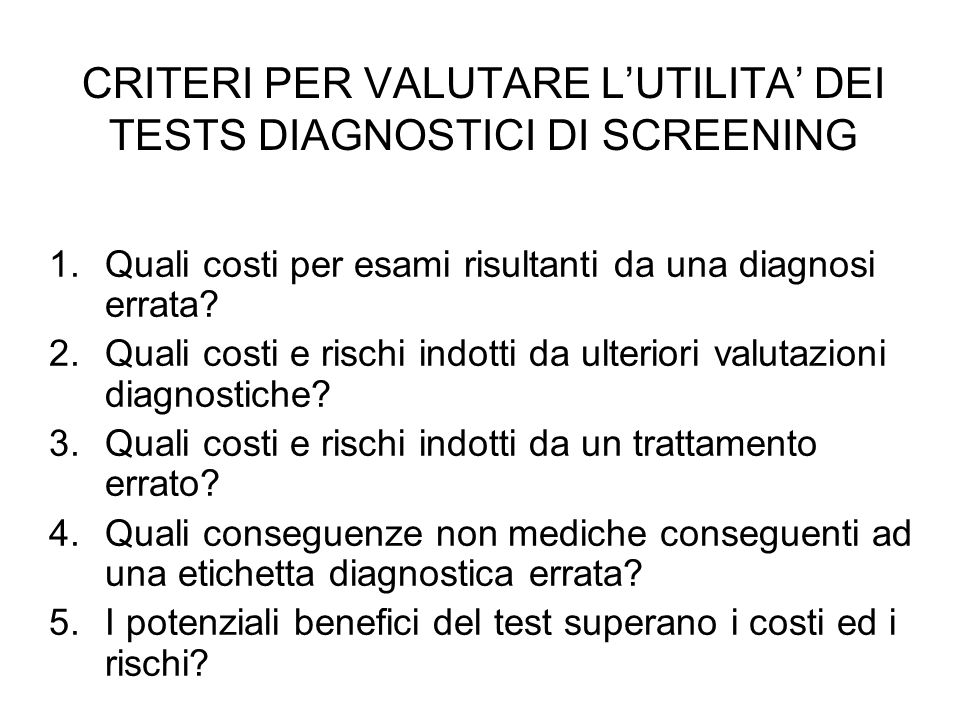CRITERI PER VALUTARE L'UTILITA' DEI TESTS DIAGNOSTICI DI SCREENING