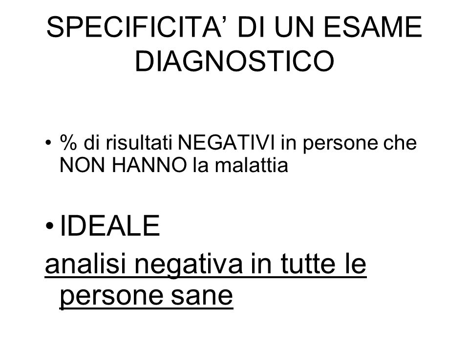 SPECIFICITA' DI UN ESAME DIAGNOSTICO