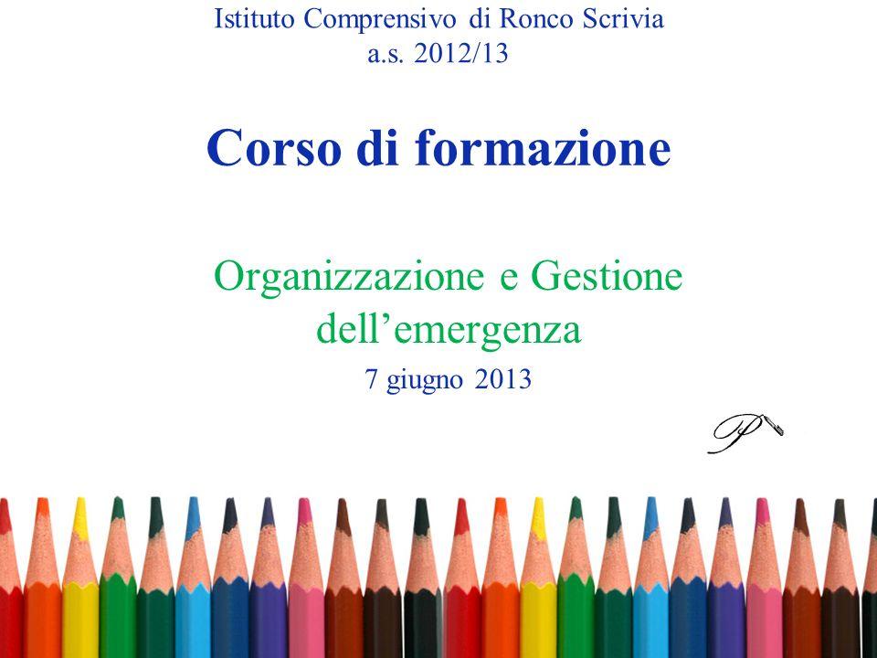 Organizzazione e Gestione dell'emergenza 7 giugno 2013