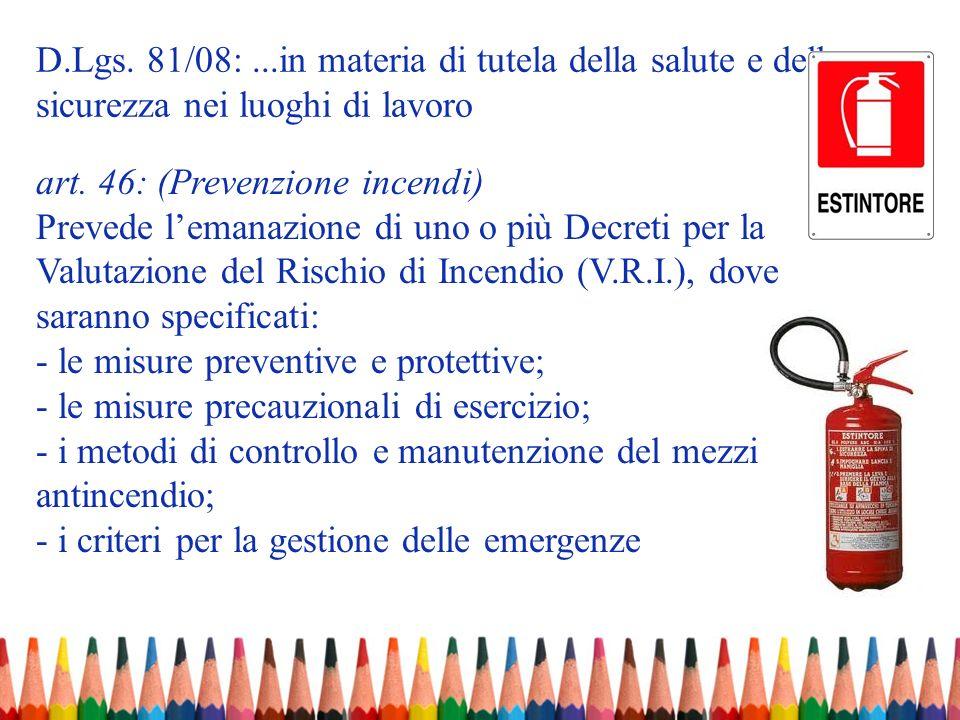 D.Lgs. 81/08: ...in materia di tutela della salute e della sicurezza nei luoghi di lavoro
