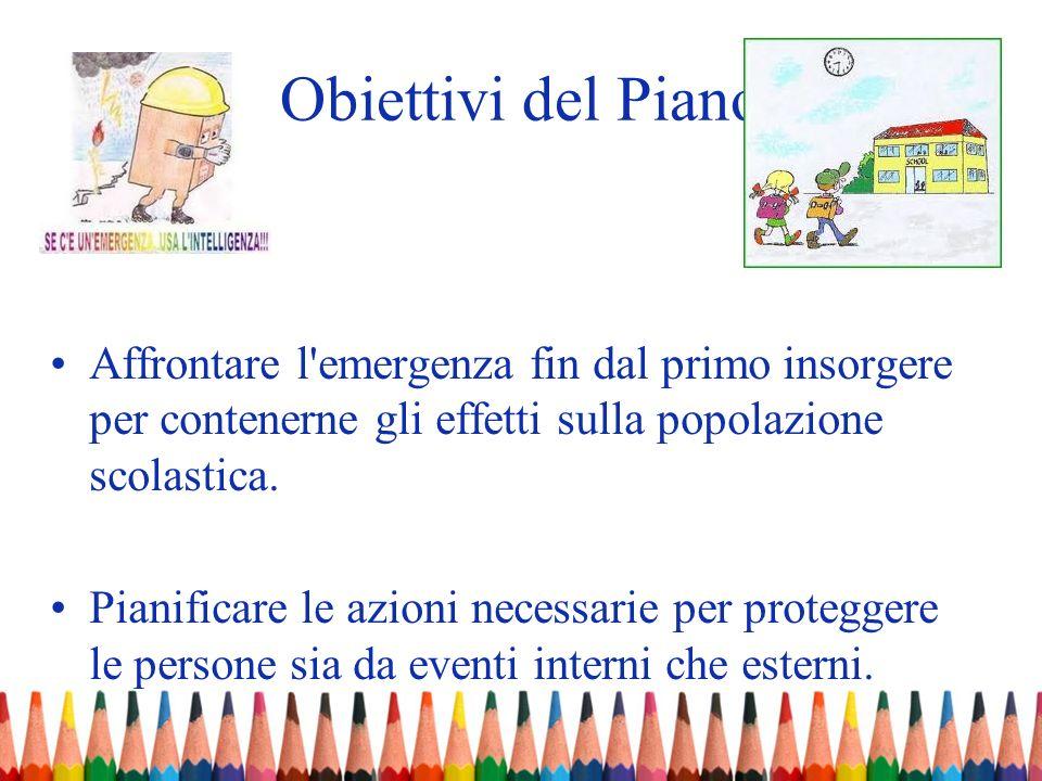 Obiettivi del PianoAffrontare l emergenza fin dal primo insorgere per contenerne gli effetti sulla popolazione scolastica.