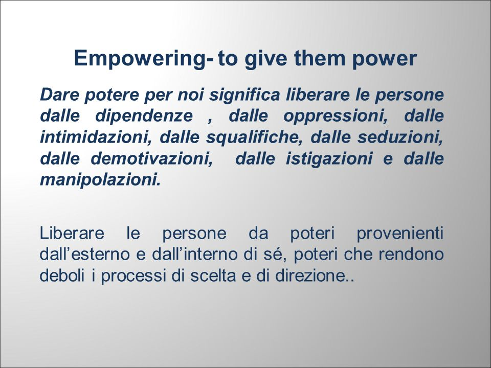 Empowering- to give them power