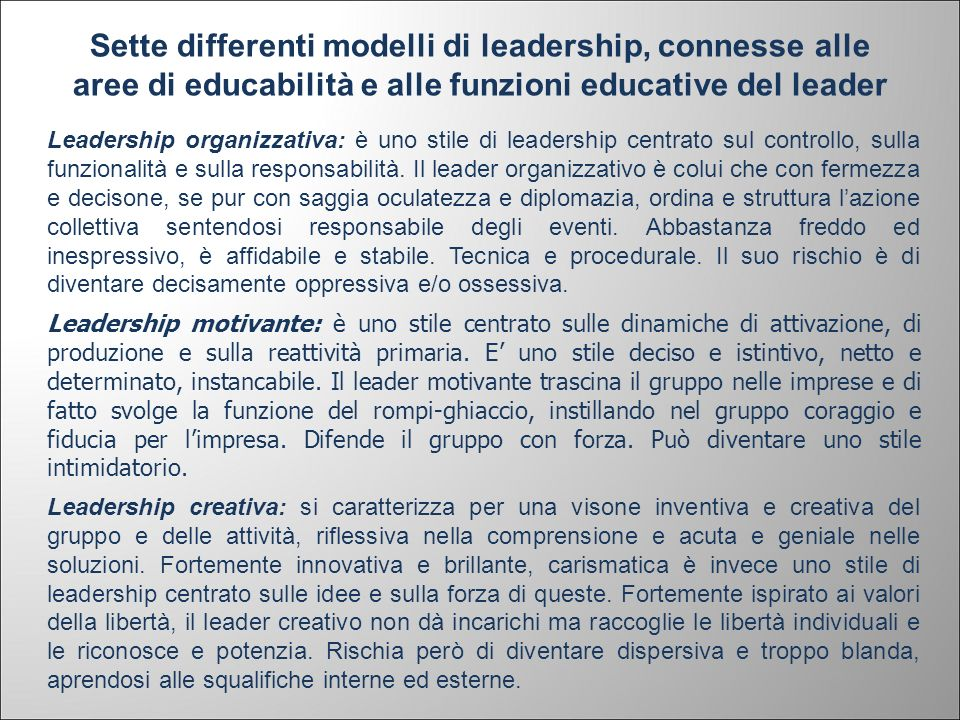 Sette differenti modelli di leadership, connesse alle aree di educabilità e alle funzioni educative del leader