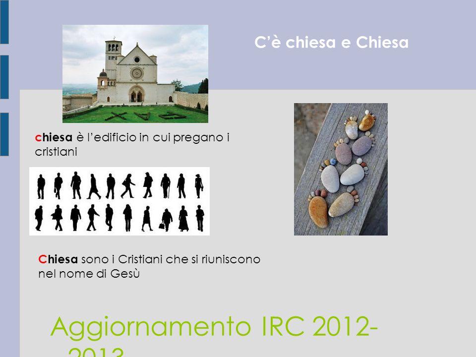 Aggiornamento IRC 2012-2013 C'è chiesa e Chiesa 1