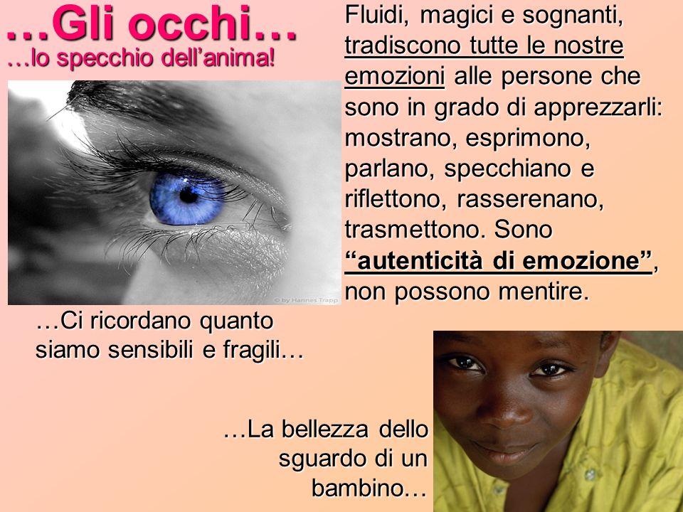 …Gli occhi…