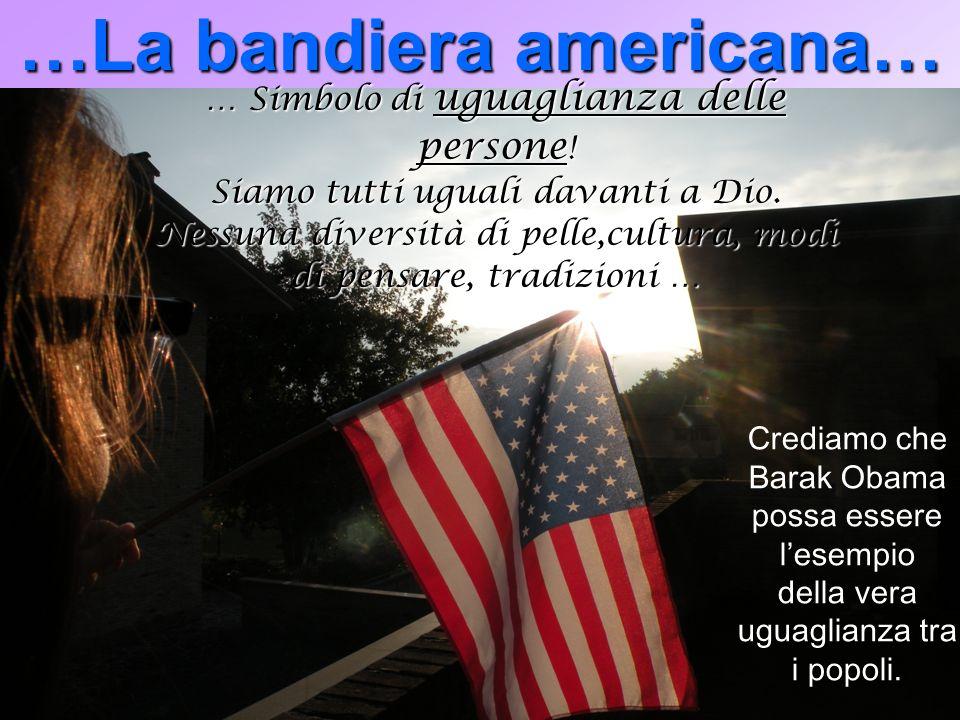 …La bandiera americana…