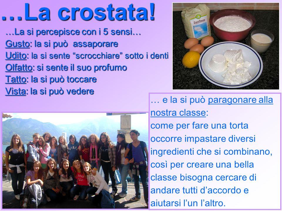 …La crostata! … e la si può paragonare alla nostra classe: